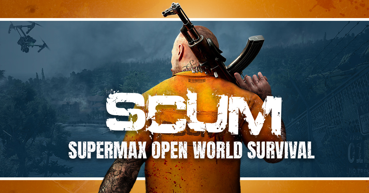 SCUM - Supermax open world survival - SCUM - SUPERMAX OPEN WORLD